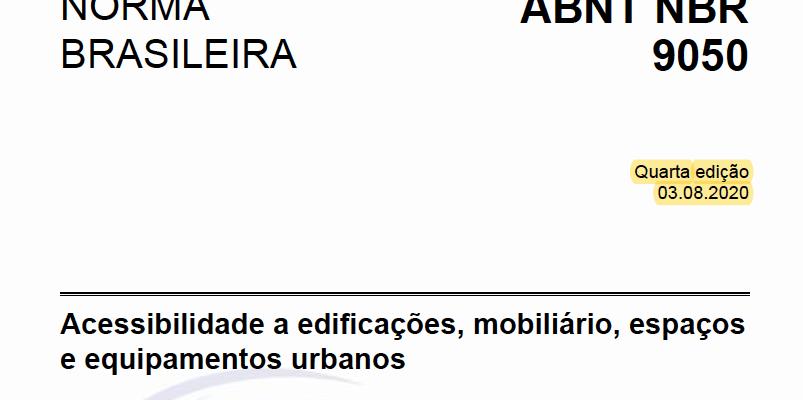capa da nova NBR 9050 2020. imagem de fundo branco com letras em preto com o nr edição, data e nome da norma. Acessibilidade a edificações, mobiliário, espaços e equipamentos urbanos